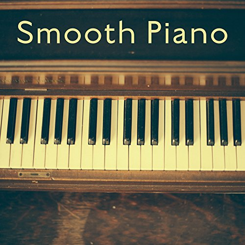Smooth Piano – Peaceful Jazz, In...