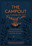 The Campout Cookbook: Inspired Recipes for Cooking