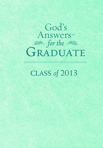 Download God's Answers for the Graduate, Teal: Class of 2013 ebook