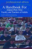 A Handbook for Adjunct/Part-Time Faculty and Teachers of Adults,, Donald William Grieve, 0940017369