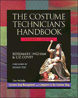R.Ingham's, L.Covey's 3rd(third) edition(The Costume Technician's Handbook 3/e [Paperback])(2003)