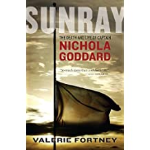 By Valerie Fortney Sunray: The Death and Life of Captain Nichola Goddard (1st Edition) [Hardcover]