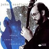 Grace Under Pressure by John Scofield (2005-05-03)