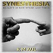 Synesthesia: Book Four of The Senses Novels | Kim M Aul
