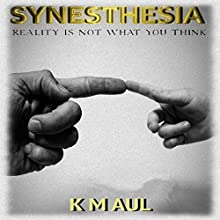 Synesthesia: Book Four of The Senses Novels Audiobook by Kim M Aul Narrated by Matthew L Molberg