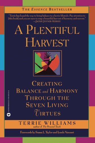 Search : A Plentiful Harvest: Creating Balance and Harmony Through the Seven Living Virtues