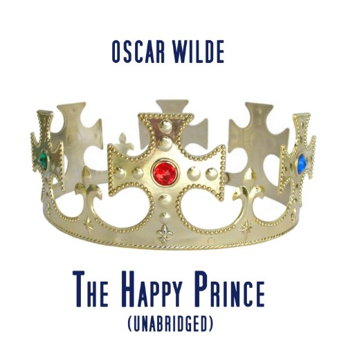 Amazon. Com: the happy prince, unabridged, a children story by.