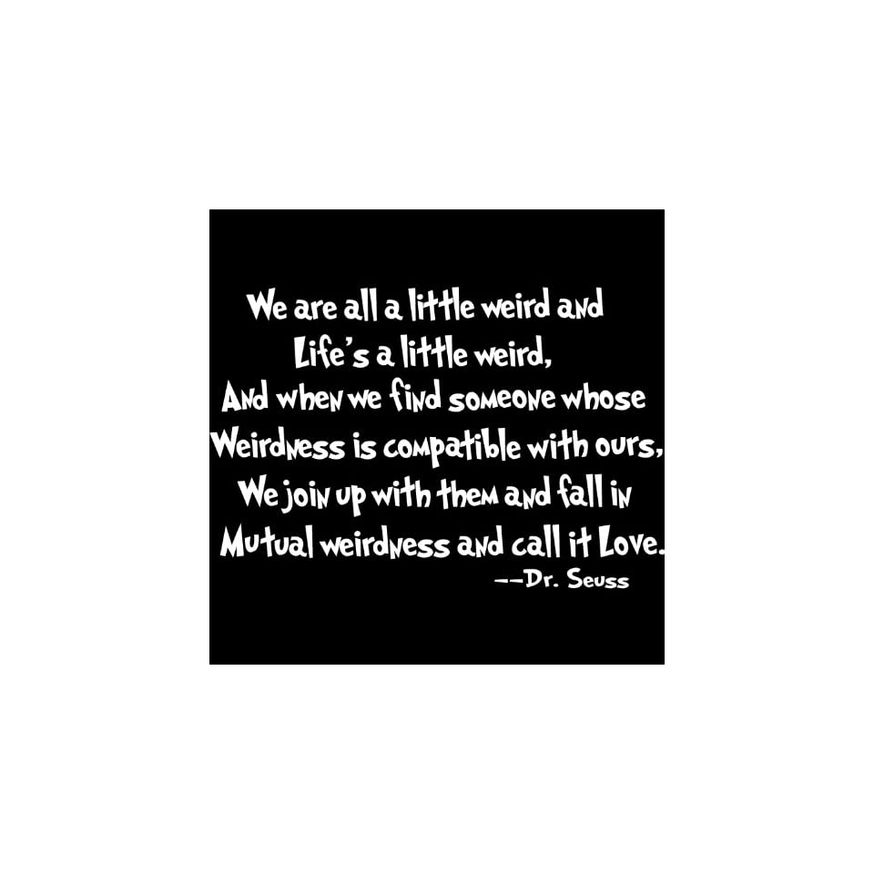 Dr Seuss Mutual Weirdness Love Vinyl Wall Quote Saying, White