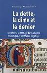 La dette, la dîme et le denier : Une analyse sémantique du vocabulaire économique et financier au Moyen Age par Ancelet-Netter