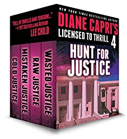Licensed to Thrill 4: Hunt for Justice Series Thrillers Books 4-7 (Diane Capri's Licensed to Thrill Sets) by [Capri, Diane]