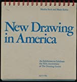 New Drawing in America : An Exhibition to Celebrate the Fifth Anniversary of the Drawing Center, Beck, Martha and Keller, Marie, 0942324005