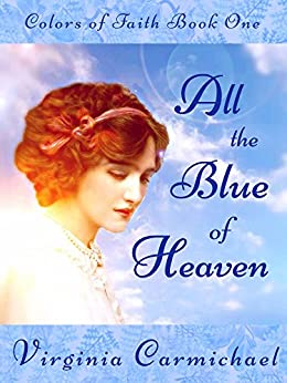 All the Blue of Heaven (A Colors of Faith Book)