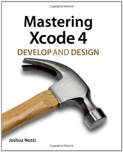 Mastering Xcode 4: Develop and Design Front Cover