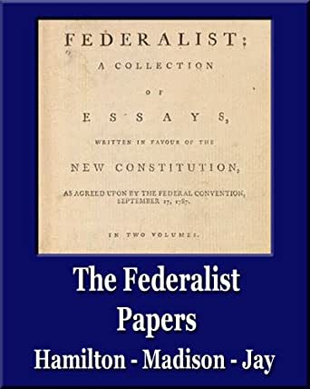 an analysis of the federalist papers by alexander hamilton james madison and john jay What is a summary of the federalist papers a:  were john jay, alexander hamilton and james  letters written by james madison, alexander hamilton and john jay.
