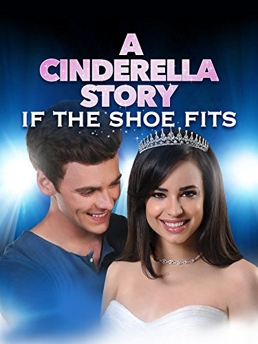 A Cinderella Story: If the Shoe - Am Fits Girl