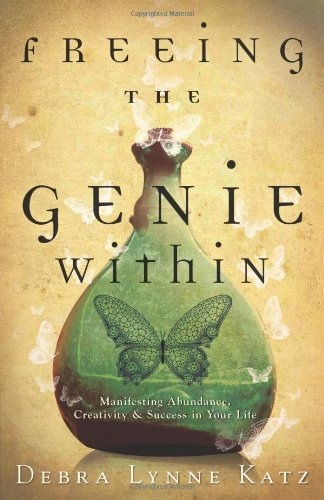 Freeing the Genie Within: Manifesting Abundance, Creativity & Success in Your Life