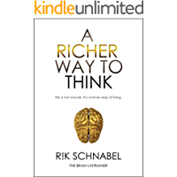 A Richer Way To Think: This is not a book. It is a richer way of living.