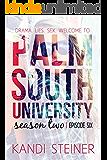 Palm South University: Season 2, Episode 6