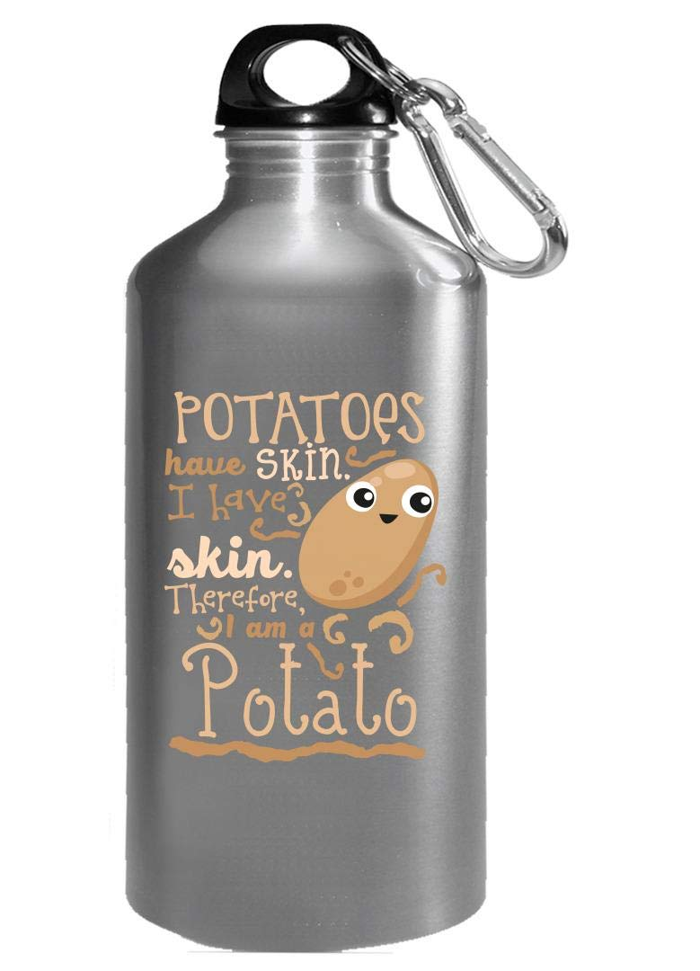 Funny Starch - Potatoes Have Skin Therefore I Am A Potato - Food Humor - Water Bottle
