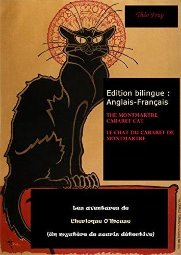 Édition bilingue Anglais-Français. Les aventures de Cherloque O'Mouse (Un mystère de souris): Le chat du cabaret de Montmartre (French Edition)