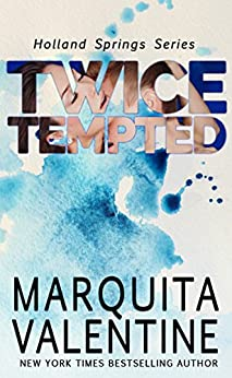 Twice Tempted: Holland Springs, Book 2 (Contemporary Romance) by [Valentine, Marquita]