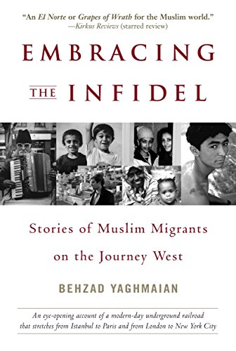 Embracing the Infidel: Stories of Muslim Migrants on the Journey West