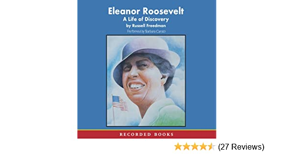 Amazon.com: Eleanor Roosevelt: A Life of Discovery (Audible Audio Edition): Russell Freedman, Barbara Caruso, Recorded Books: Books