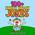 100+ Knock Knock Jokes | Johnny B. Laughing