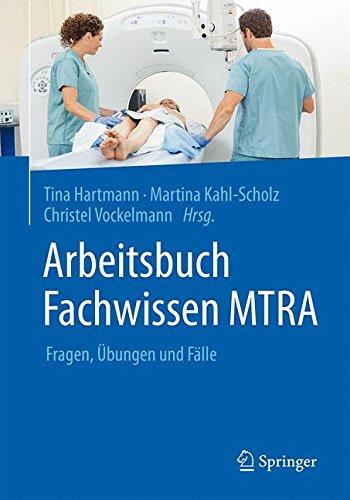 Arbeitsbuch Fachwissen MTRA: Fragen, Übungen und Fälle