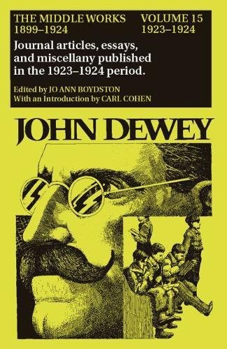 The Middle Works of John Dewey, Volume 15, 1899 - 1924: 1923-1924, Essays on Politics and Society (Collected Works of Jo