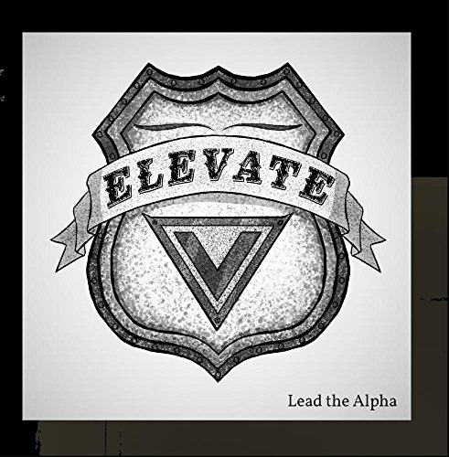 Lead the Alpha - Elevate