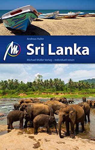 Sri Lanka Reiseführer Michael Müller Verlag: Individuell reisen mit vielen praktischen Tipps (MM-Reiseführer) (German Edition)