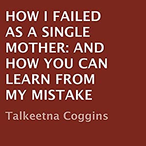 How I Failed as a Single Mother Audiobook