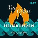 Heimkehren Hörbuch von Yaa Gyasi Gesprochen von: Bibiana Beglau, Wanja Mues, Britta Steffenhagen, Götz Schubert, Bjarne Mädel, Felix Goeser