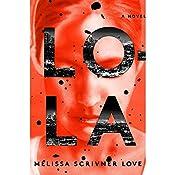 Lola: A Novel | Melissa Love