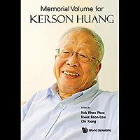 Memorial Volume for Kerson Huang