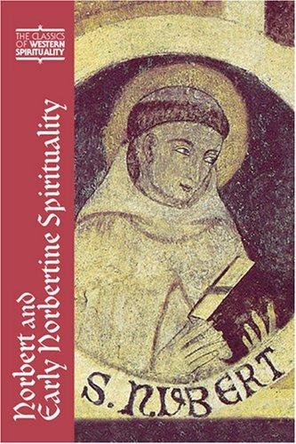 Norbert and Early Norbertine Spirituality (Classics of Western Spirituality)