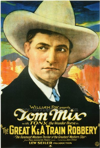 The Great K&A Train Robbery (1926) Tom Mix Movie Poster Replica