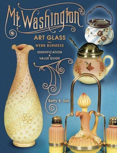 Mt Washington Art Glass plus Webb Burmese, Identification & Value Guide (Burmese Glass)