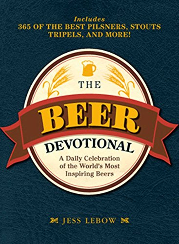 The Beer Devotional: A Daily Celebration of the World