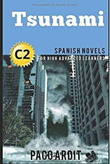 Spanish Novels: Tsunami (Spanish Novels for High Advanced Learners - C2) (Spanish