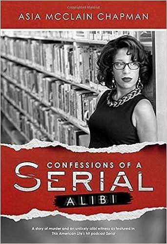 Confessions of a Serial Alibi: Amazon.de: Asia McClain Chapman ...
