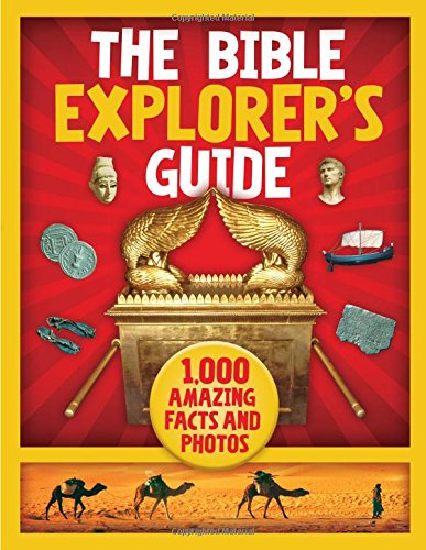 The Bible Explorer's Guide: 1,000 Amazing Facts and Photos