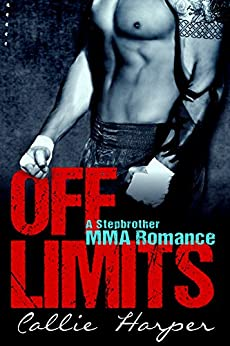Off Limits: A Stepbrother MMA Romance by [Harper, Callie]