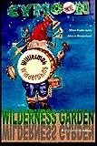 WillieSmak Widdershins in the Wilderness Garden, CyMoon, 1497351189