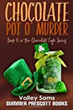 Chocolate Pot O' Murder (The Chocolate Cafe Series) (Volume 6)