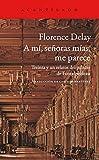img - for A m  , se  oras, me parece: Treinta y un relatos del palacio de Fontainebleau (El Acantilado) book / textbook / text book