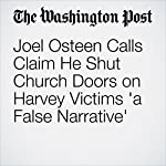 Joel Osteen Calls Claim He Shut Church Doors on Harvey Victims 'a False Narrative' | Stephanie Kuzydymand Kristine Phillips