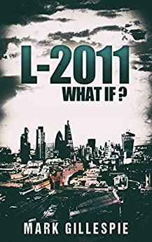 L-2011 (Future of London Book 1) by [Gillespie, Mark]