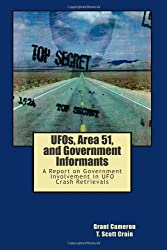 UFOs, Area 51, and Government Informants: A Report on Government Involvement in UFO Crash Retrievals